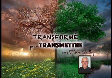 Transformé pour Transmettre avec Hervé Guilloy