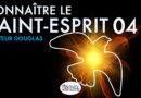 Connaître le Saint-Esprit part 04 : Il dirige, Il habite en nous, Il remplit