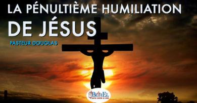 La pénultième humiliation de Jésus