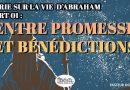 Série sur la vie d'Abraham – 01: Entre promesse et bénédictions