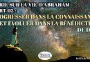 Série sur la vie d'Abraham – 02: Progresser dans la connaissance et évoluer dans la bénédiction de Dieu
