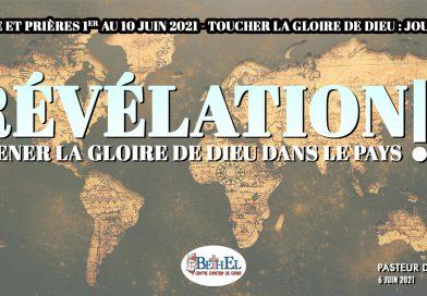Révélation ! Amener la Gloire de Dieu dans le Pays
